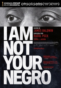 I AM NOT YOUR NEGRO - Poster